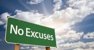 Make no excuses!